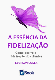 EBOOK-A-ESSENCIA-DA-FIDELIZACAO.fw